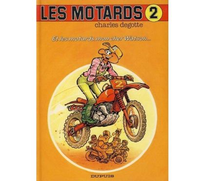 Photos Vivastreet Les motards – Et les motards, mon cher Watson... T02 RE