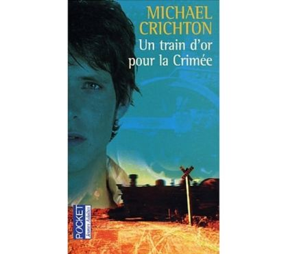 Photos Vivastreet Un train d'or pour la Crimée de Michael Crichton