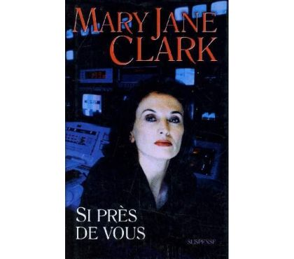 Photos Vivastreet Si près de vous de Mary Jane Clark