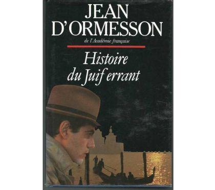 Photos Vivastreet Jean d'ORMESSON HIstoire du juif errant