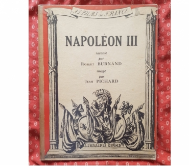 Photos Vivastreet Napoléon III ROBERT BURNAND Edité par Jean Pichard 1939 BE