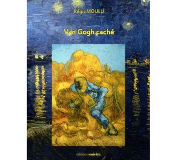 Photos Vivastreet Parution de Van Gogh caché du grand poète Régis Moulu