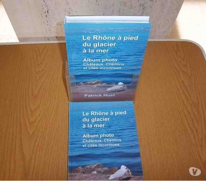 Photos Vivastreet Livre Le Rhône à pied du glacier à la mer – Album photo.