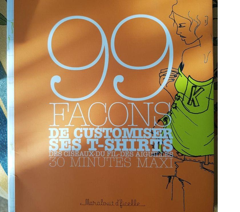 Livres occasion Seine-et-Marne Montereau Fault Yonne - 77130 - Photos Vivastreet 99 façons customiser tee shirt