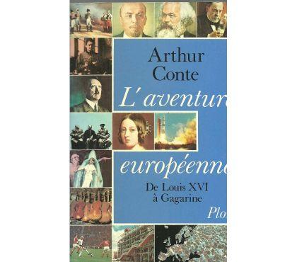 Photos Vivastreet Arthur CONTE : L'aventure européenne de Louis XVI à Gagarine