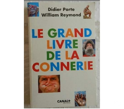 Photos Vivastreet Le grand livre de la connerie. Didier Porte et William Raymo