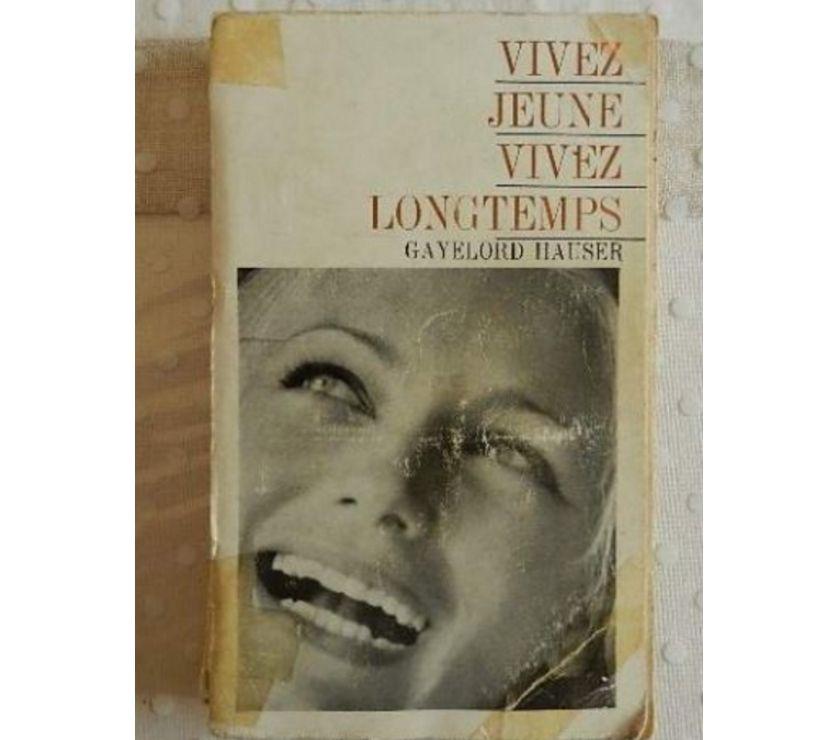 Photos Vivastreet Vivez jeune vivez longtemps Gayelord Hauser.
