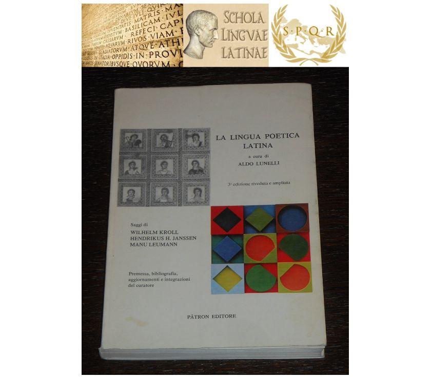 Foto di Vivastreet.it LA LINGUA POETICA LATINA, ALDO LUNELLI, Editore Pàtron 1988.
