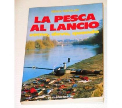 Foto di Vivastreet.it LA PESCA AL LANCIO, Renzo Portalupi, 1^ Ed. 1984.