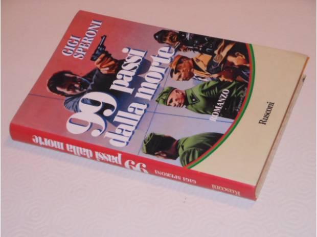 Foto di Vivastreet.it 99 passi dalla morte, GIGI SPERONI, 1^ Ed. Rusconi 1994.