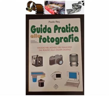 Foto di Vivastreet.it Guida Pratica Alla fotografia, P. Rey, LITO-RAMA 1^Ed. 1998.