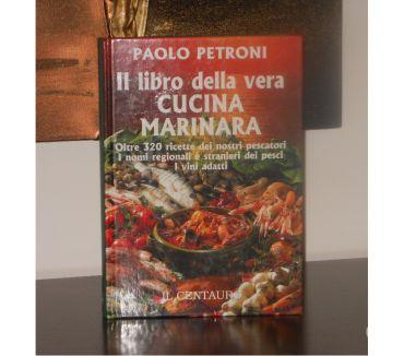 Foto di Vivastreet.it Il libro della vera CUCINA MARINARA, PAOLO PETRONI, 2002.