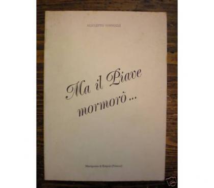 Foto di Vivastreet.it Ma il Piave mormorò..., RIGOLETTO VANNUCCI, 1985.