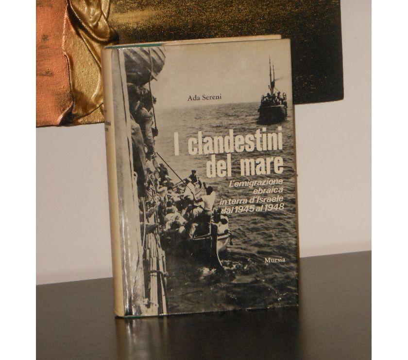 Foto di Vivastreet.it I clandestini del mare, Ada Sereni, U. Mursia & C. 1^ Ed.