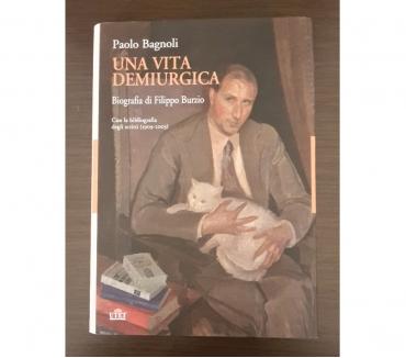 Foto di Vivastreet.it UNA VITA DEMIURGICA, Paolo Bagnoli, Biografia di F. Burzio,