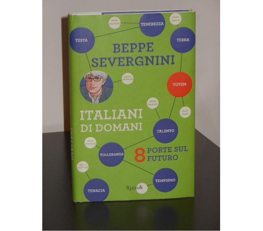 Foto di Vivastreet.it ITALIANI DI DOMANI, BEPPE SEVERGNINI, Rizzoli 1^ Ed. 2002.