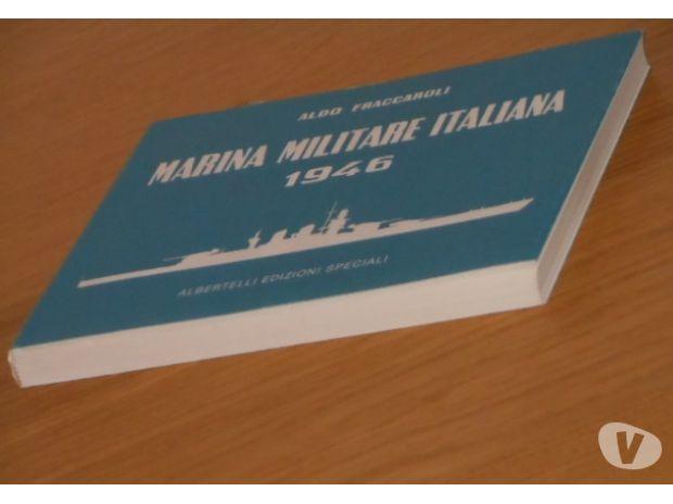 Foto di Vivastreet.it MARINA MILITARE ITALIANA 1946, A.FRACCAROLI,ALBERTELLI 1994.