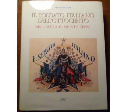 Foto di Vivastreet.it Il soldato italiano dell' ottocento, ill. Quinto Cenni, 1986