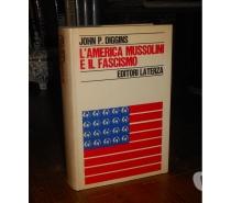 Foto di Vivastreet.it L'AMERICA MUSSOLINI E IL FASCISMO, J. Patrick Diggins, 1972.