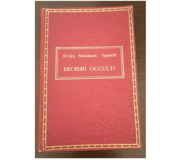 Foto di Vivastreet.it Eroismi Occulti, ELVIRA SIMONATTI – SPINELLI, 1921.