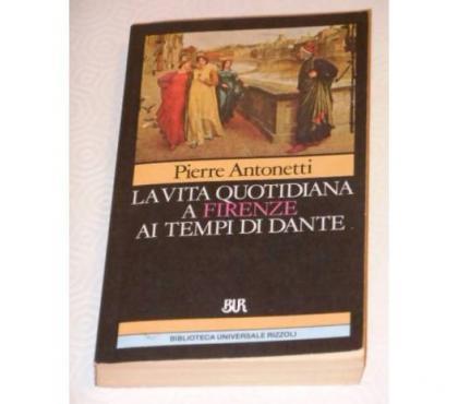 Foto di Vivastreet.it La vita quotidiana a Frenze ai tempi di Dante, P. Antonetti.