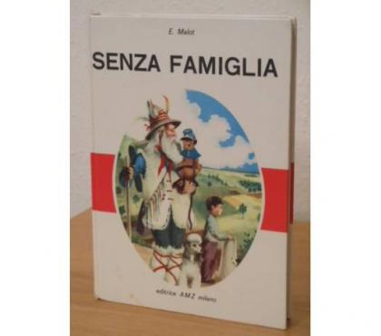 Foto di Vivastreet.it SENZA FAMIGLIA, Ettore Malot, AMZ editrice Milano 1965.