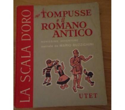 Foto di Vivastreet.it TOMPUSSE e il ROMANO ANTICO, UTET serie terza 1957.