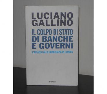 Foto di Vivastreet.it IL COLPO DI STATO DI BANCHE E GOVERNI, L.GALLINO, Einaudi.