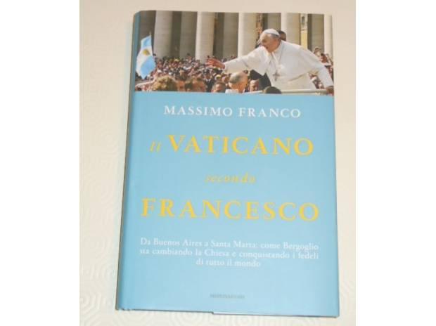 Il Vaticano Secondo Francesco Massimo Franco 1 Ed 2014 Roma Collezionismo In Vendita
