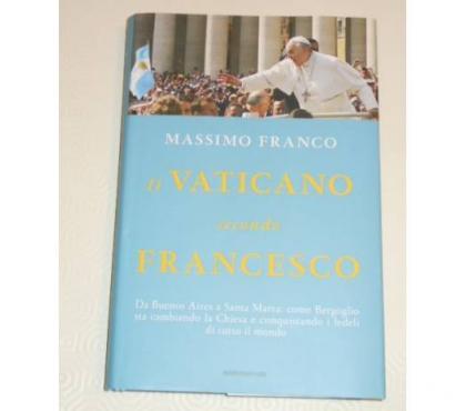 Foto di Vivastreet.it Il VATICANO secondo FRANCESCO, MASSIMO FRANCO, 1^ ed. 2014.