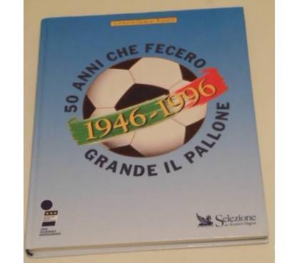 Foto di Vivastreet.it 50 anni che fecero grande il pallono 1946-1996, 1^ ed. 1996.