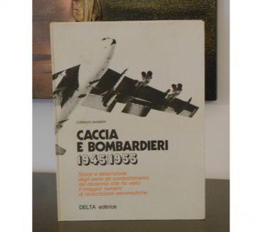 Foto di Vivastreet.it CACCIA E BOMBARDIERI 1945-1955, C. BARBIERI, DELTA 1^ Ed.